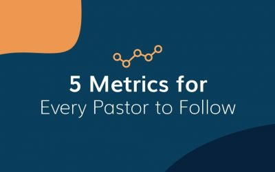 5 Important Church Metrics Every Pastor Should Monitor